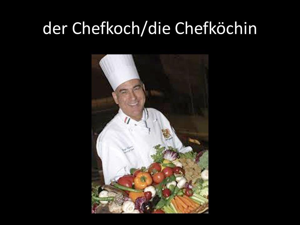 der Chefkoch/die Chefköchin