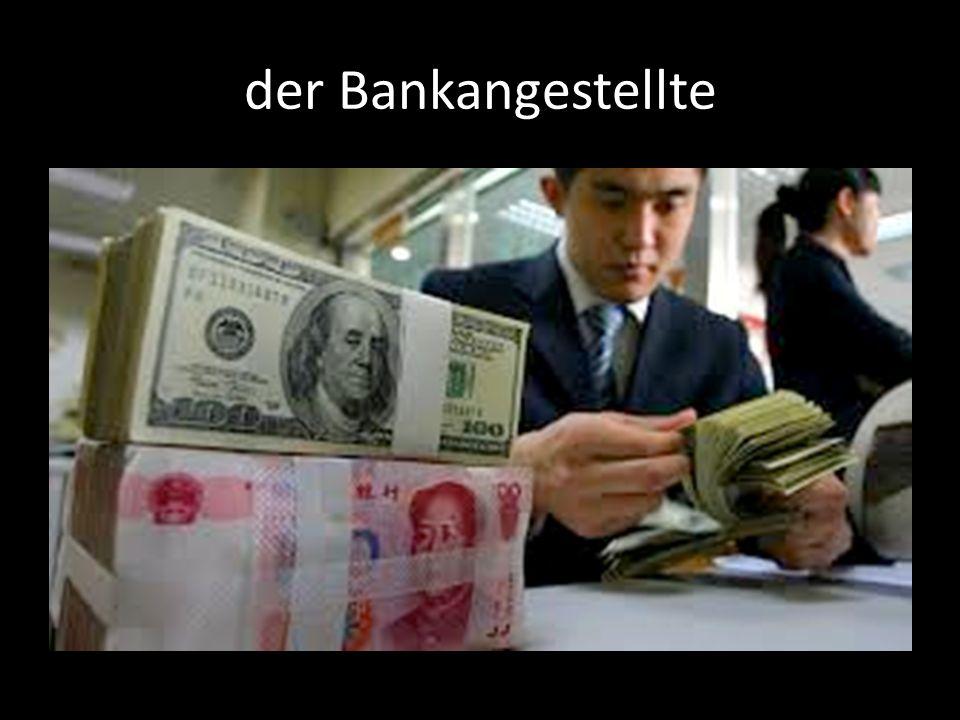 der Bankangestellte