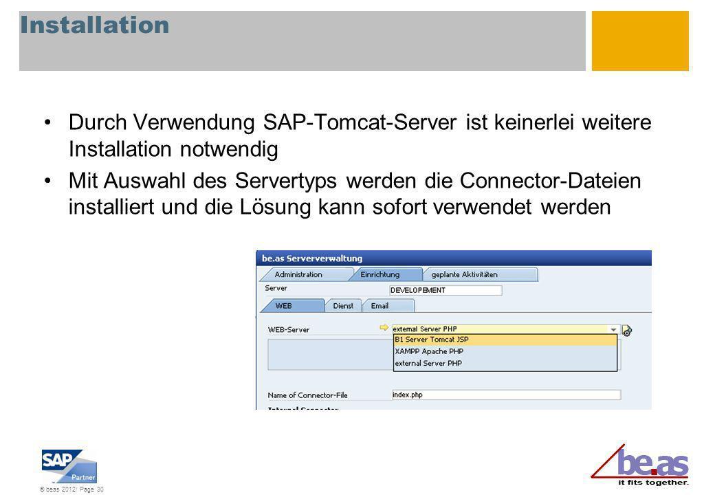 Installation Durch Verwendung SAP-Tomcat-Server ist keinerlei weitere Installation notwendig.