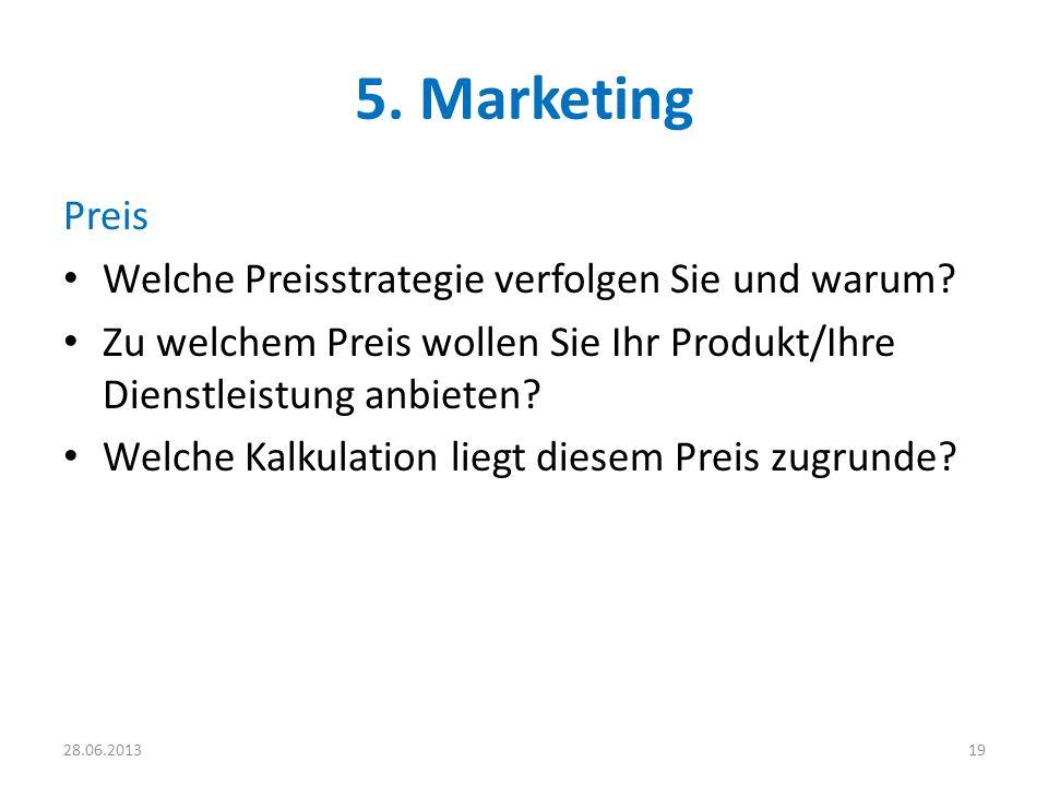 5. Marketing Preis Welche Preisstrategie verfolgen Sie und warum