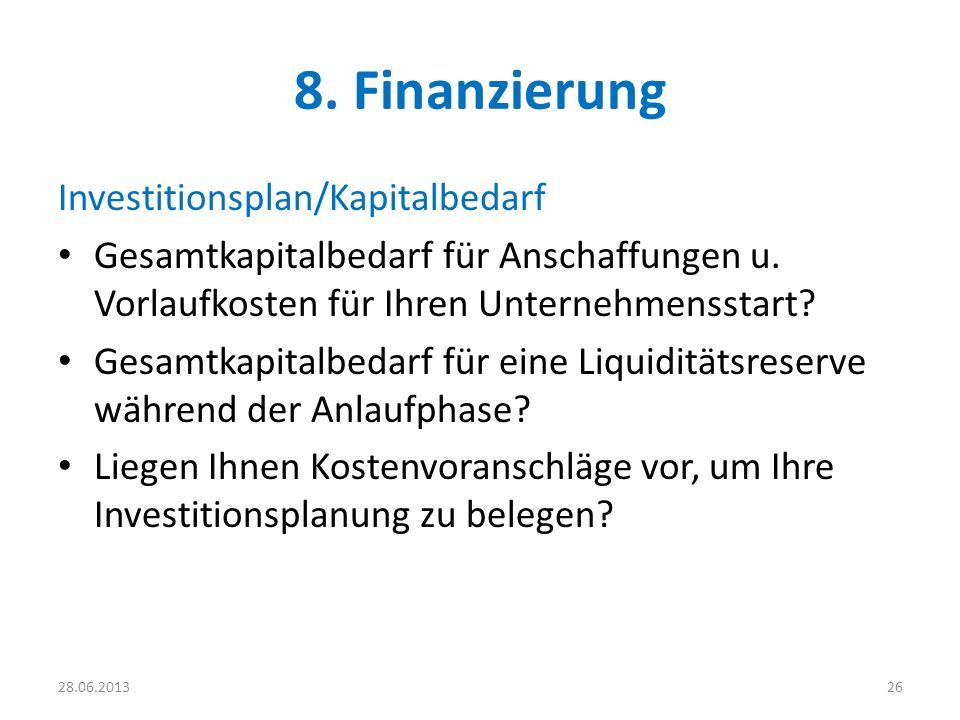 8. Finanzierung Investitionsplan/Kapitalbedarf