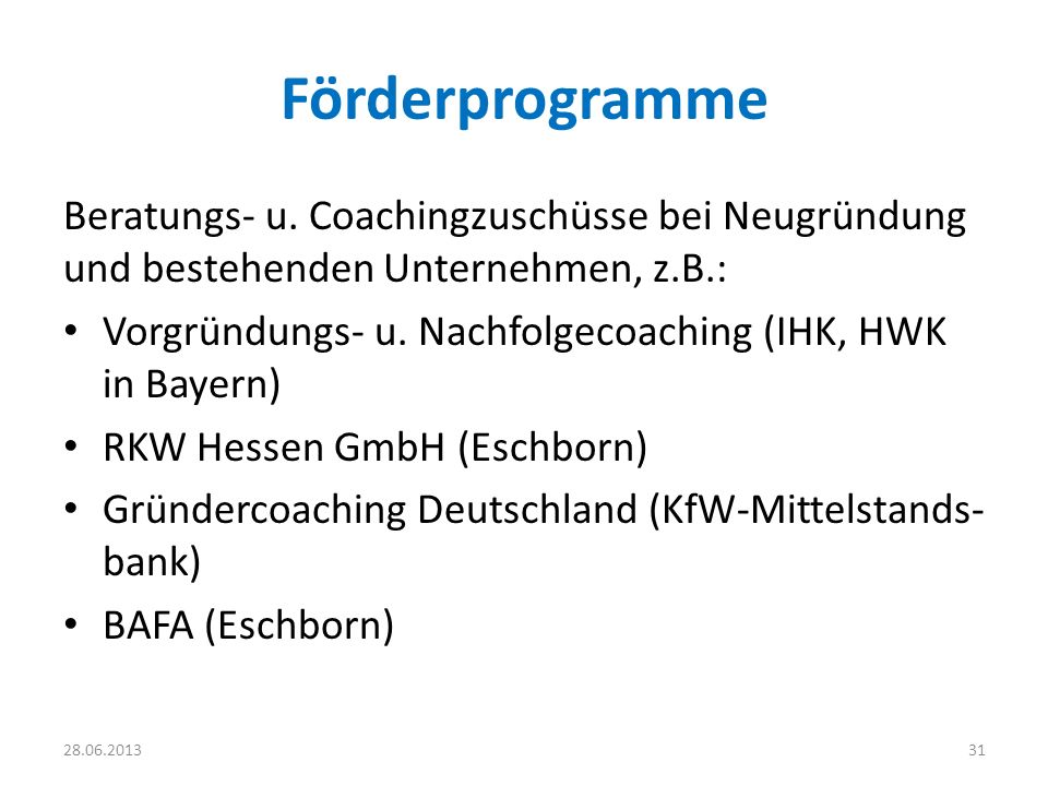 Förderprogramme Beratungs- u. Coachingzuschüsse bei Neugründung und bestehenden Unternehmen, z.B.: