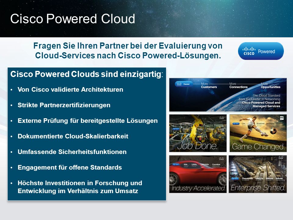 Cisco Powered Cloud Fragen Sie Ihren Partner bei der Evaluierung von Cloud-Services nach Cisco Powered-Lösungen.