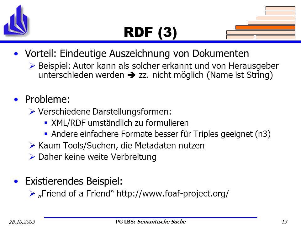 RDF (3) Vorteil: Eindeutige Auszeichnung von Dokumenten Probleme: