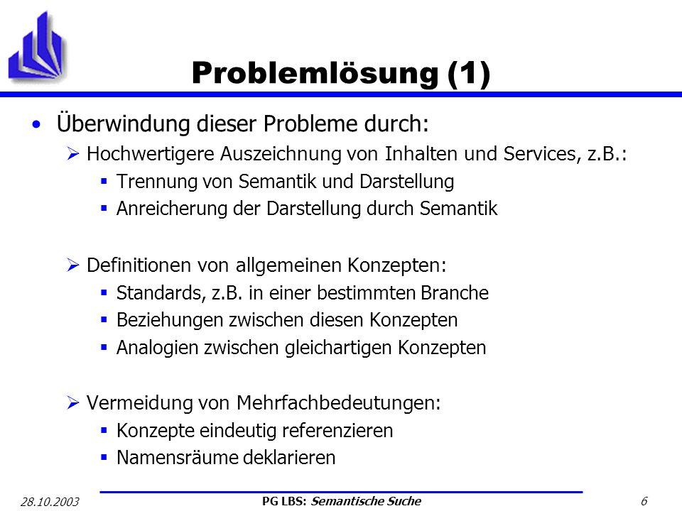 Problemlösung (1) Überwindung dieser Probleme durch: