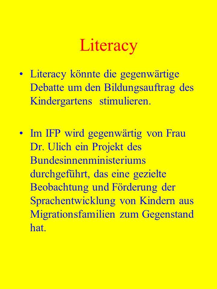 Literacy Literacy könnte die gegenwärtige Debatte um den Bildungsauftrag des Kindergartens stimulieren.