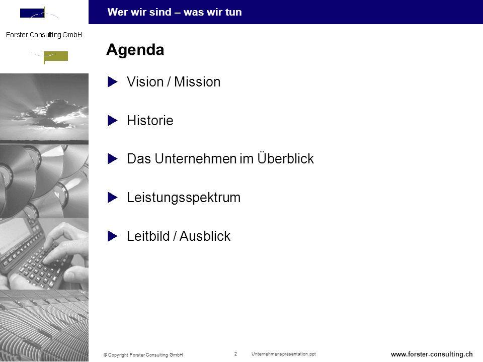 Agenda Vision / Mission Historie Das Unternehmen im Überblick