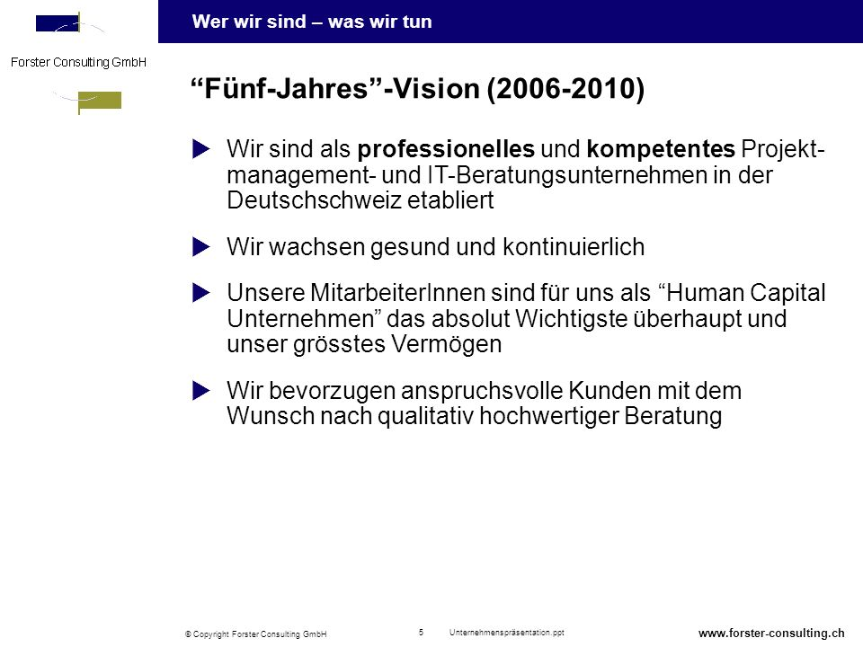Fünf-Jahres -Vision (2006-2010)