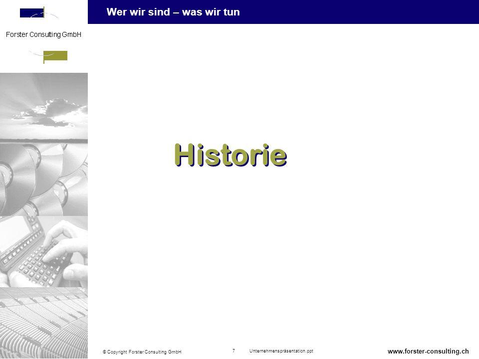 Historie 7 Unternehmenspräsentation.ppt www.forster-consulting.ch