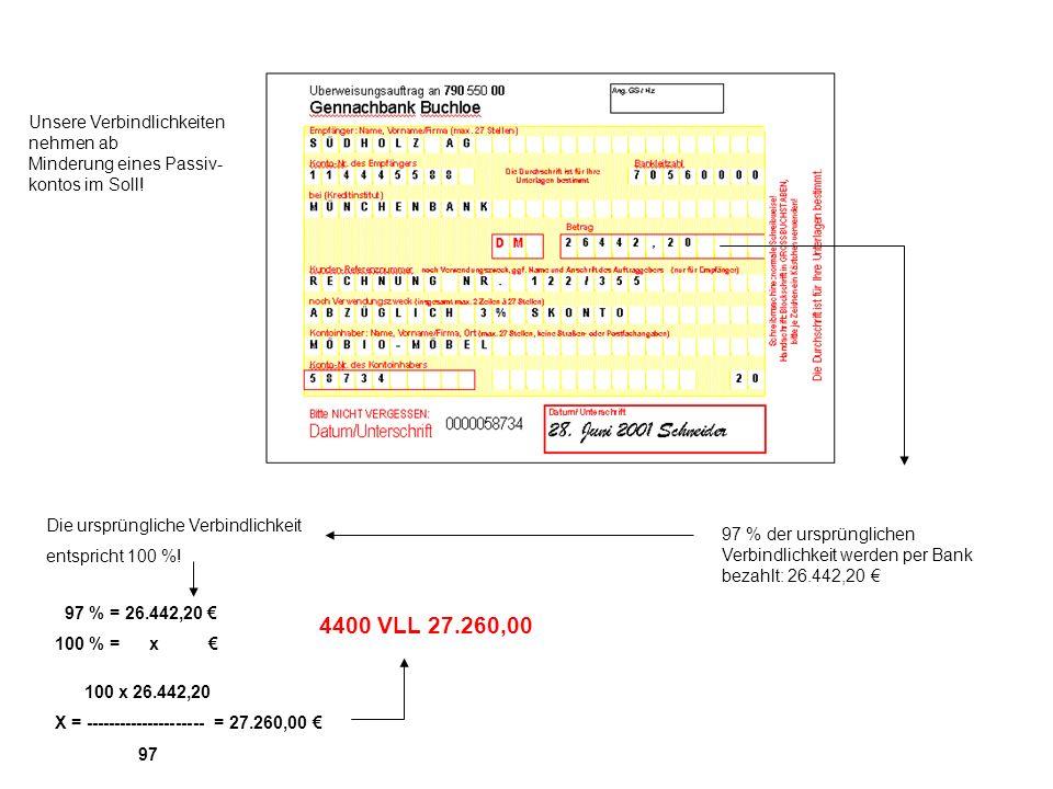 4400 VLL 27.260,00 Unsere Verbindlichkeiten nehmen ab