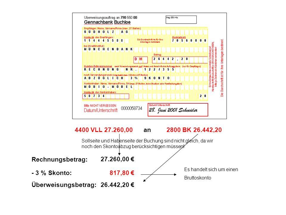 4400 VLL 27.260,00 an 2800 BK 26.442,20 Rechnungsbetrag: 27.260,00 €