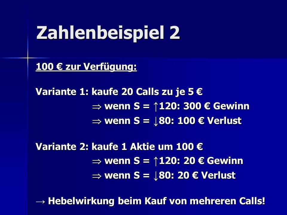 Zahlenbeispiel 2 100 € zur Verfügung: