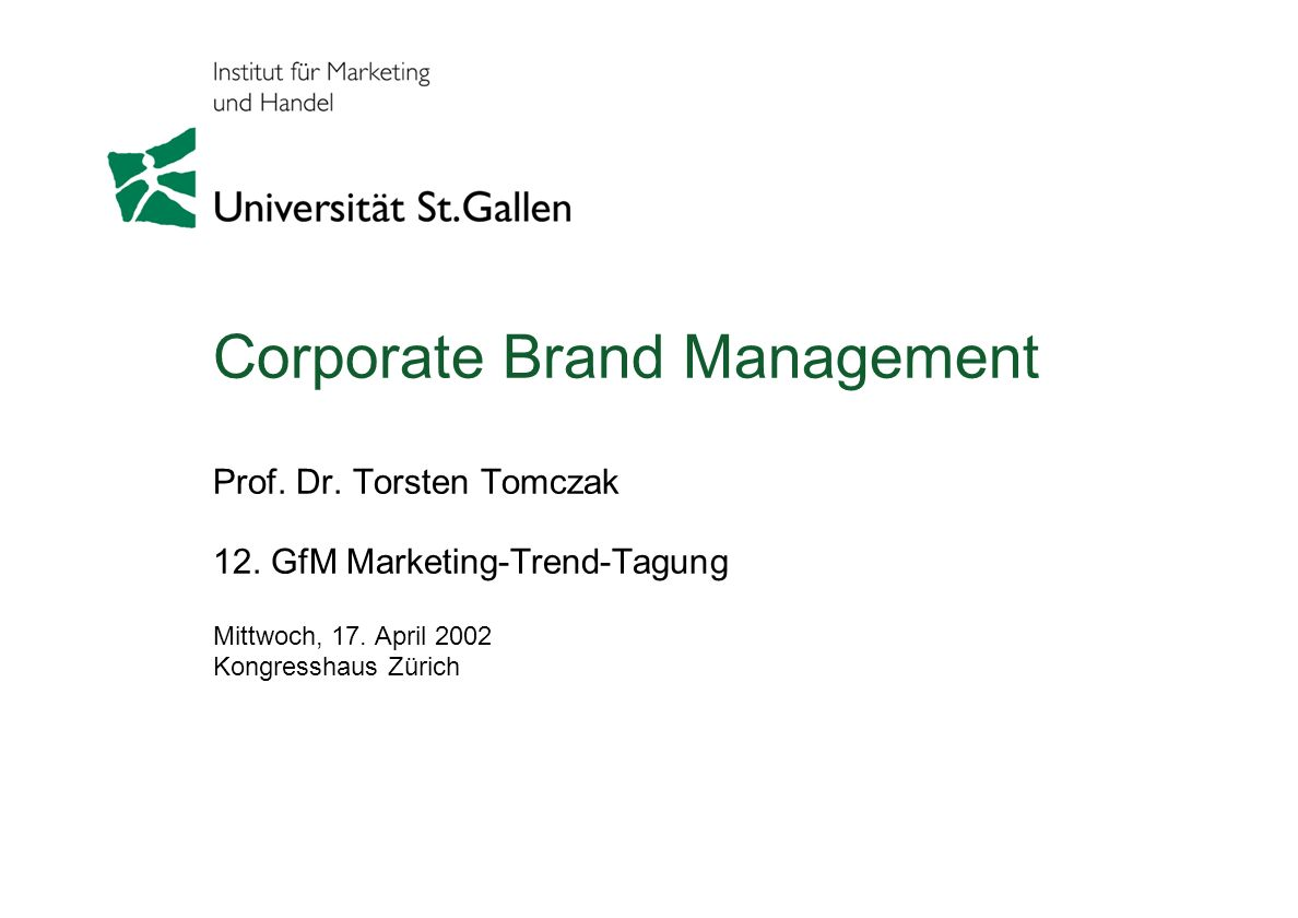 Corporate Brand Management Prof. Dr. Torsten Tomczak 12