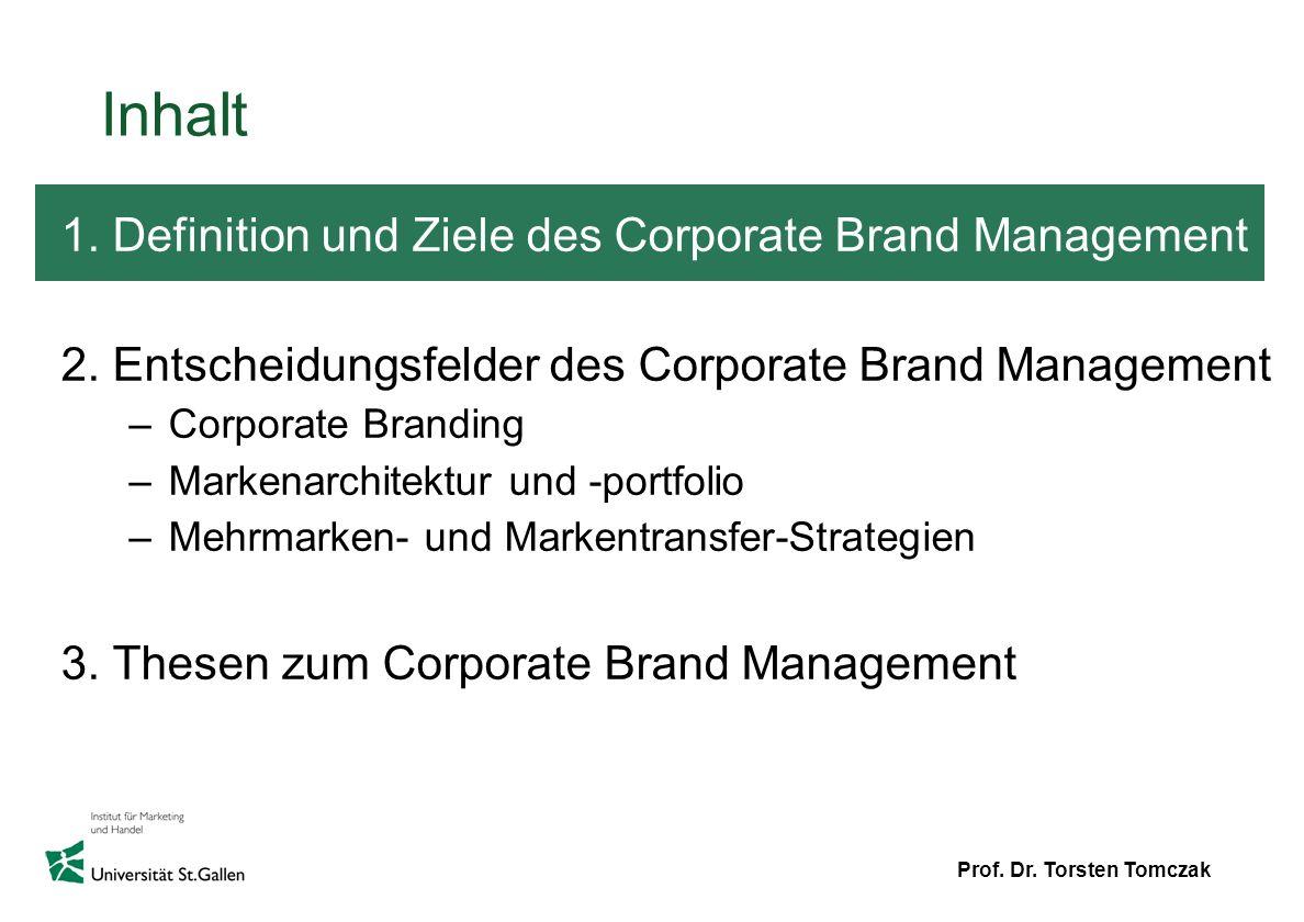 Inhalt 1. Definition und Ziele des Corporate Brand Management