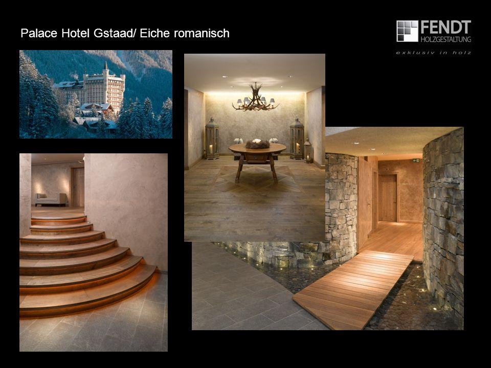 Palace Hotel Gstaad/ Eiche romanisch