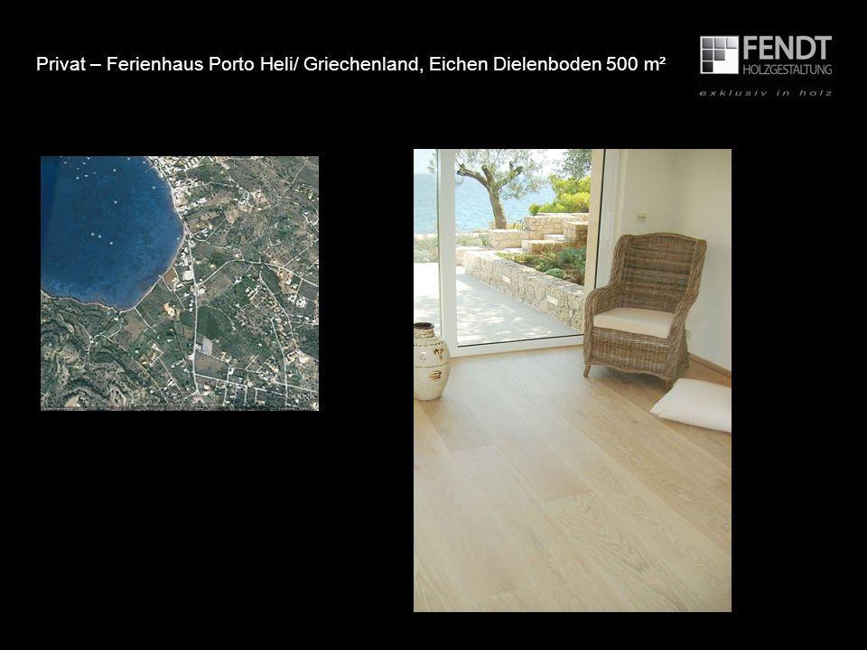 Privat – Ferienhaus Porto Heli/ Griechenland, Eichen Dielenboden 500 m²
