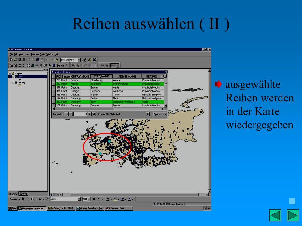 Reihen auswählen ( II ) ausgewählte Reihen werden in der Karte