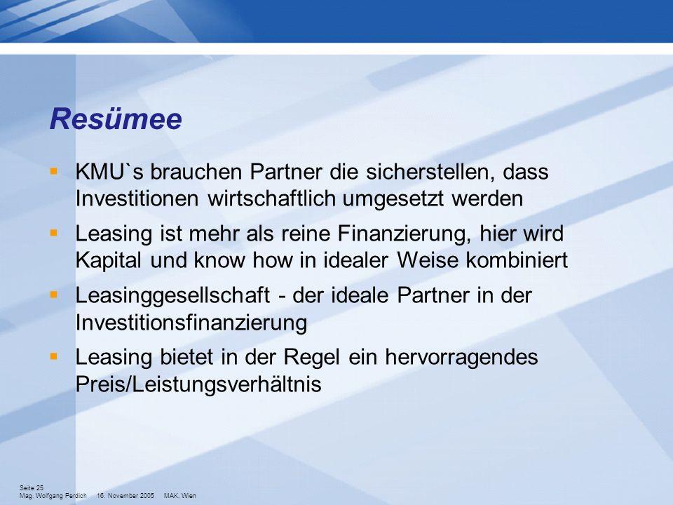 Resümee KMU`s brauchen Partner die sicherstellen, dass Investitionen wirtschaftlich umgesetzt werden.