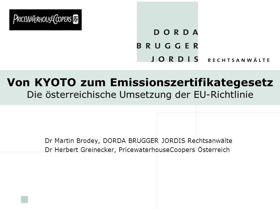 Von KYOTO zum Emissionszertifikategesetz Die österreichische Umsetzung der EU-Richtlinie