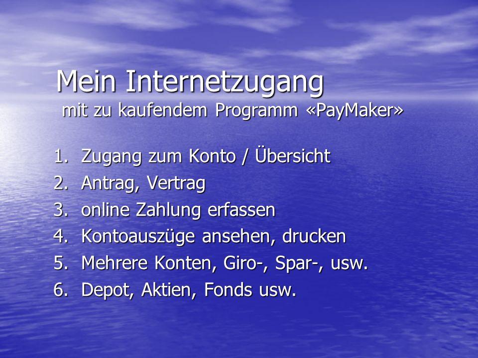 Mein Internetzugang mit zu kaufendem Programm «PayMaker»