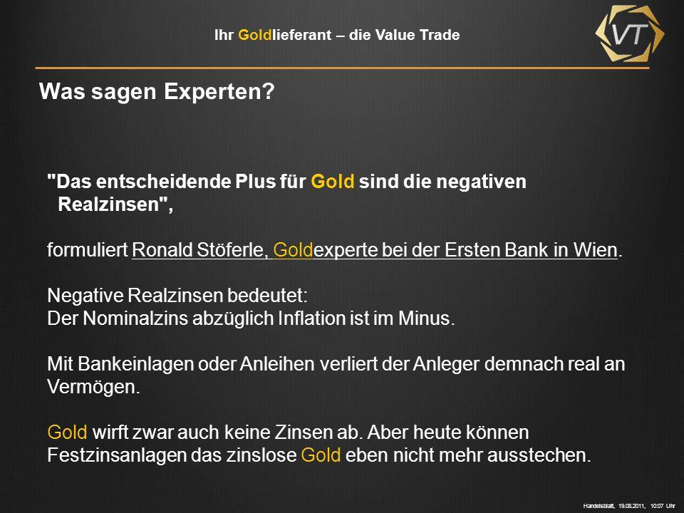 Was sagen Experten Das entscheidende Plus für Gold sind die negativen. Realzinsen ,