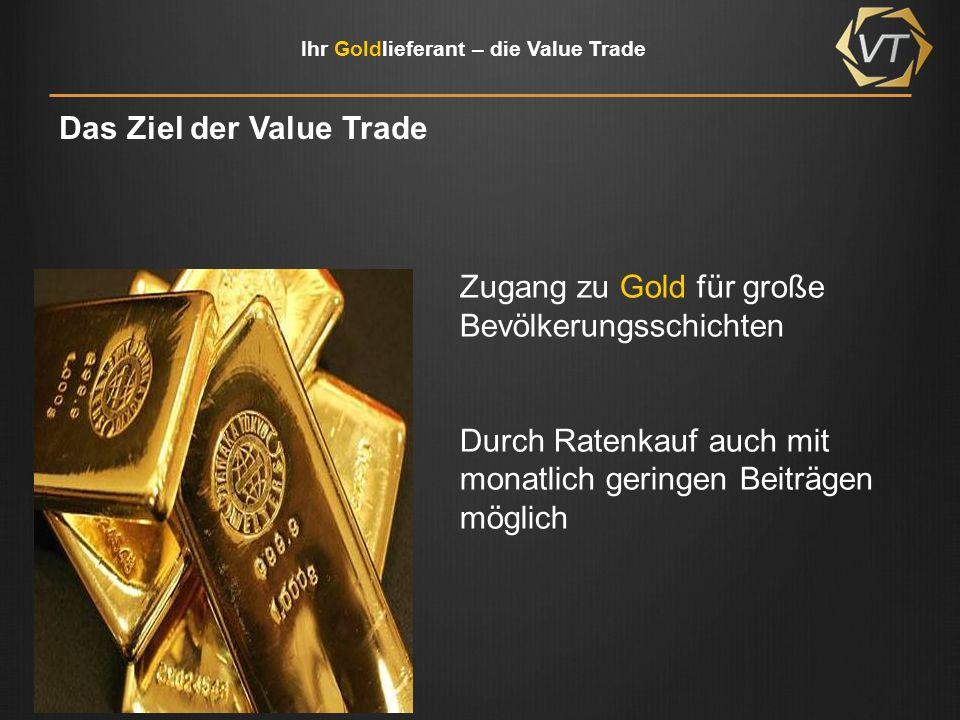 Das Ziel der Value Trade
