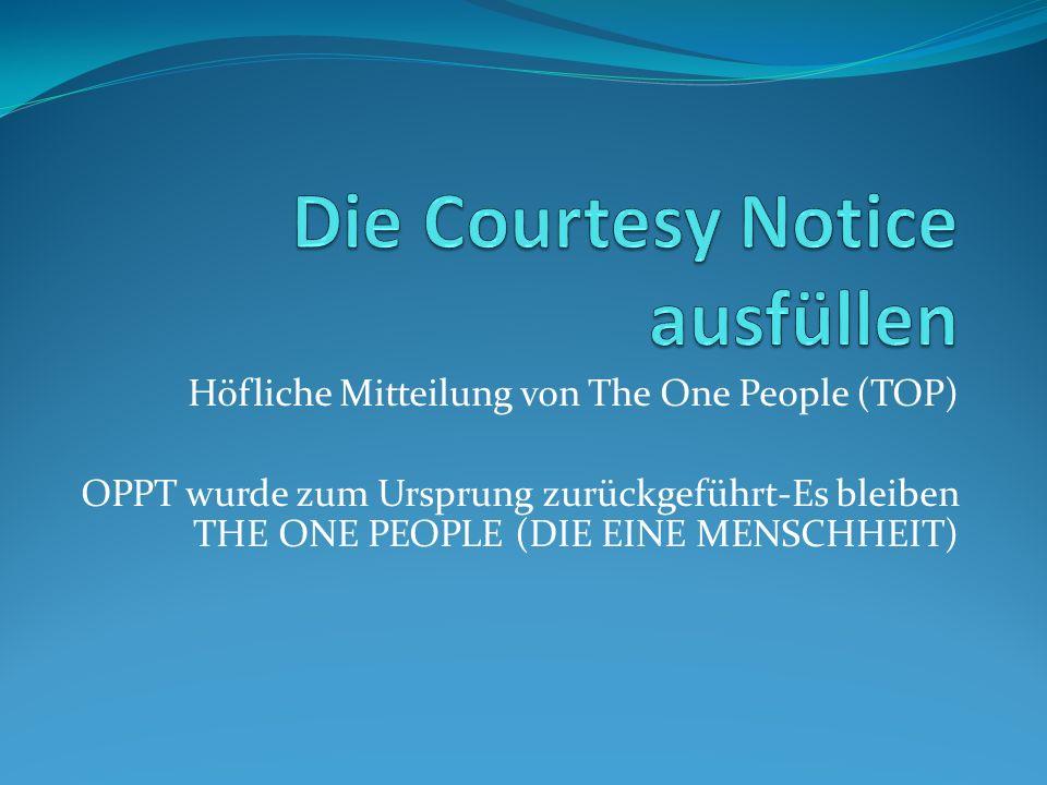 Die Courtesy Notice ausfüllen