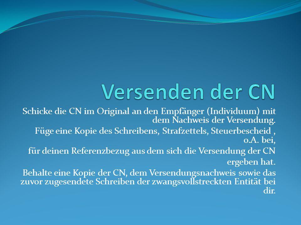 Versenden der CN Schicke die CN im Original an den Empfänger (Individuum) mit dem Nachweis der Versendung.