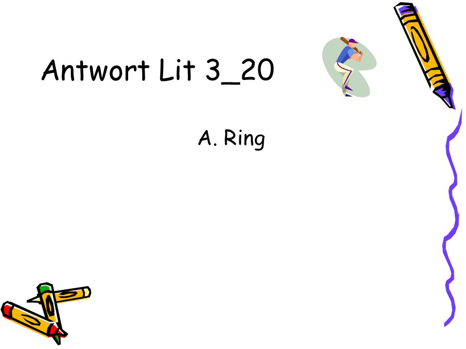 Antwort Lit 3_20 A. Ring