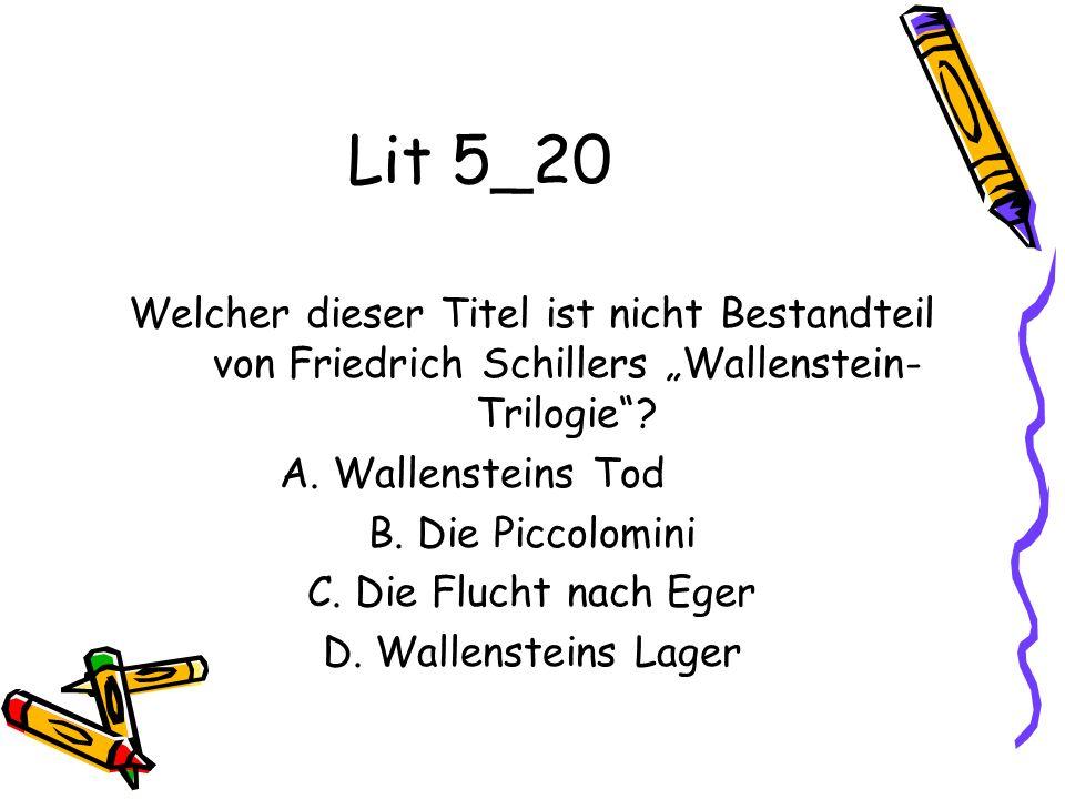 """Lit 5_20 Welcher dieser Titel ist nicht Bestandteil von Friedrich Schillers """"Wallenstein-Trilogie"""