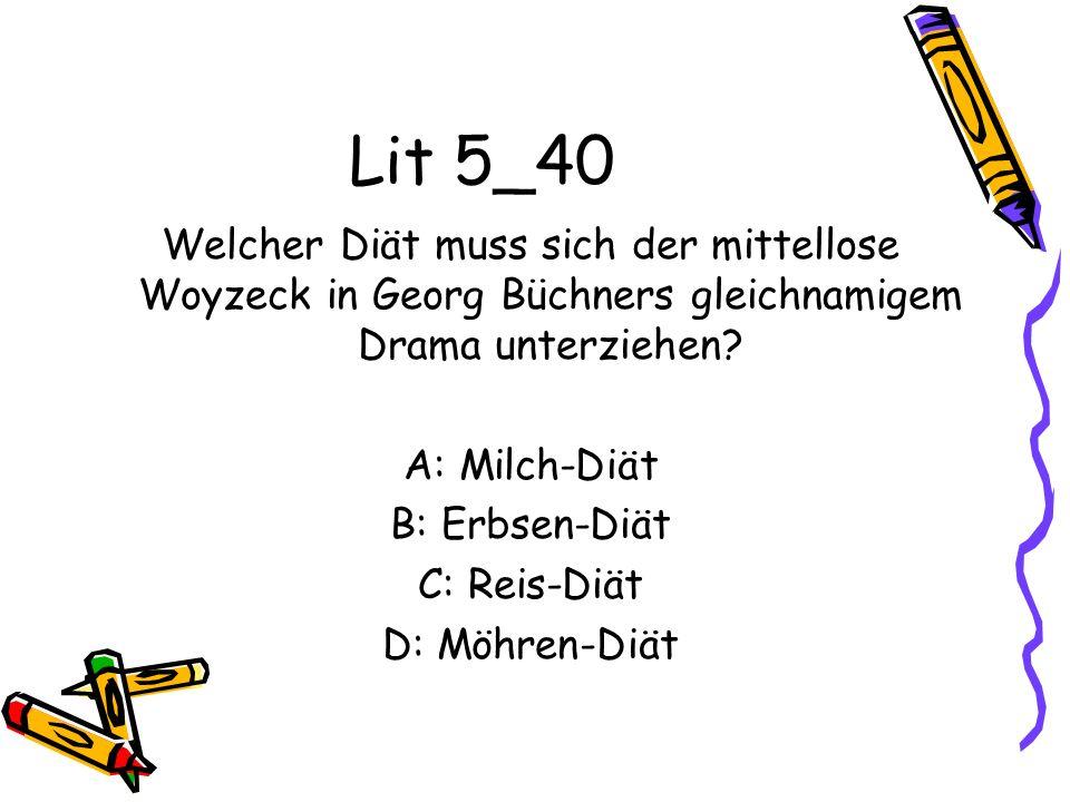 Lit 5_40 Welcher Diät muss sich der mittellose Woyzeck in Georg Büchners gleichnamigem Drama unterziehen