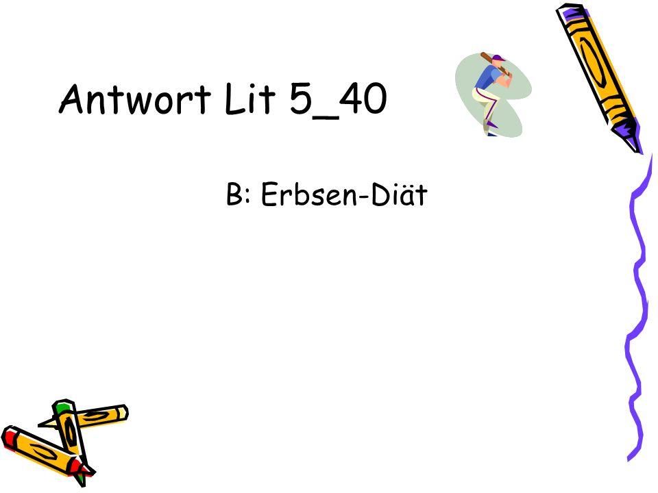 Antwort Lit 5_40 B: Erbsen-Diät