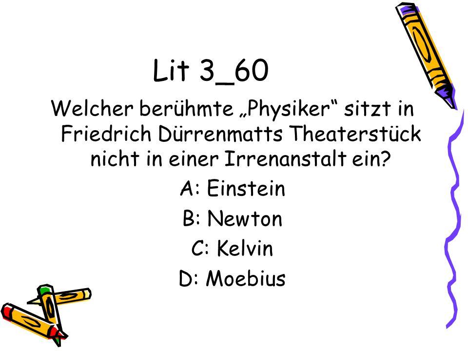 """Lit 3_60 Welcher berühmte """"Physiker sitzt in Friedrich Dürrenmatts Theaterstück nicht in einer Irrenanstalt ein"""