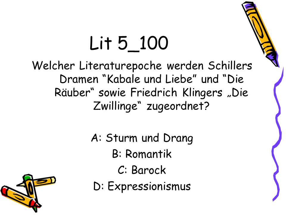 """Lit 5_100 Welcher Literaturepoche werden Schillers Dramen Kabale und Liebe und Die Räuber sowie Friedrich Klingers """"Die Zwillinge zugeordnet"""