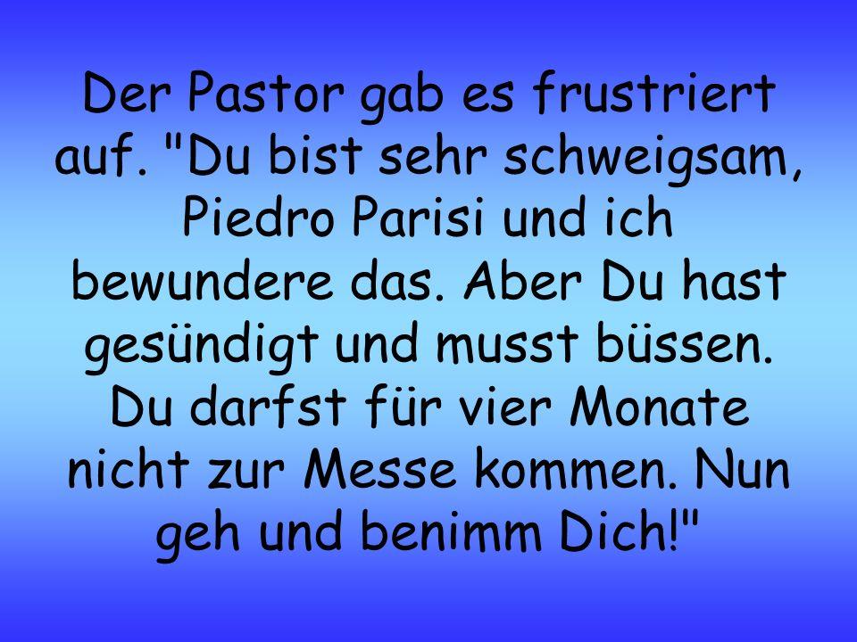 Der Pastor gab es frustriert auf