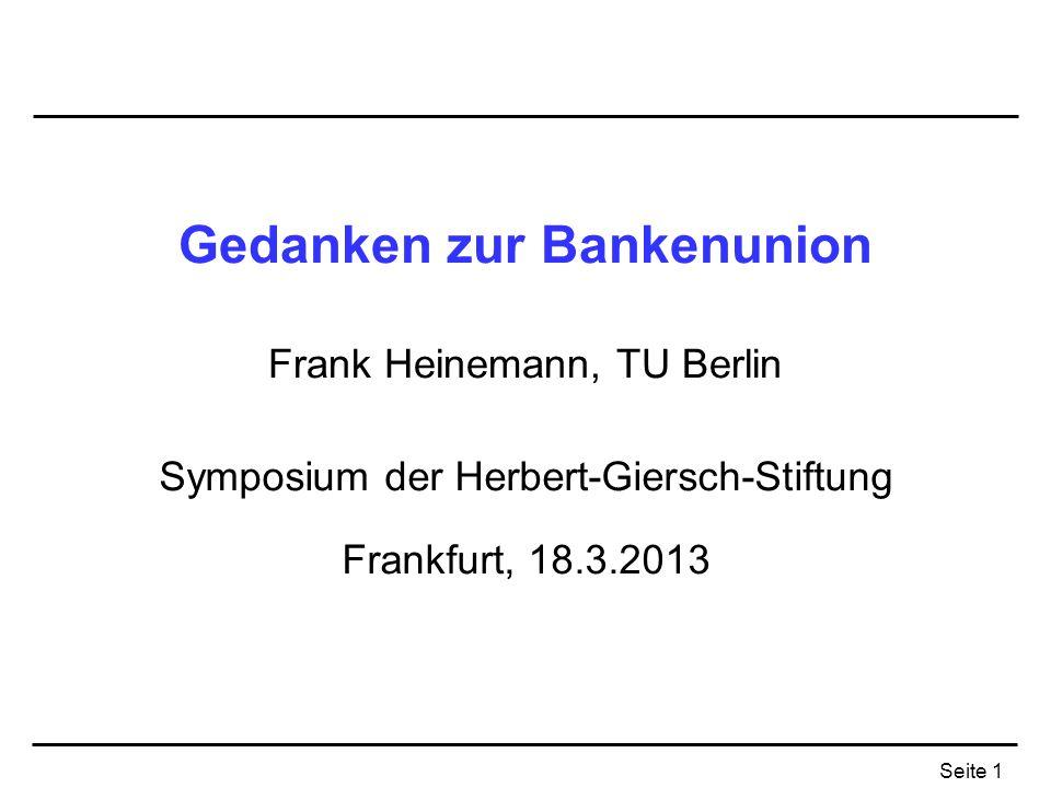 Gedanken zur Bankenunion Frank Heinemann, TU Berlin