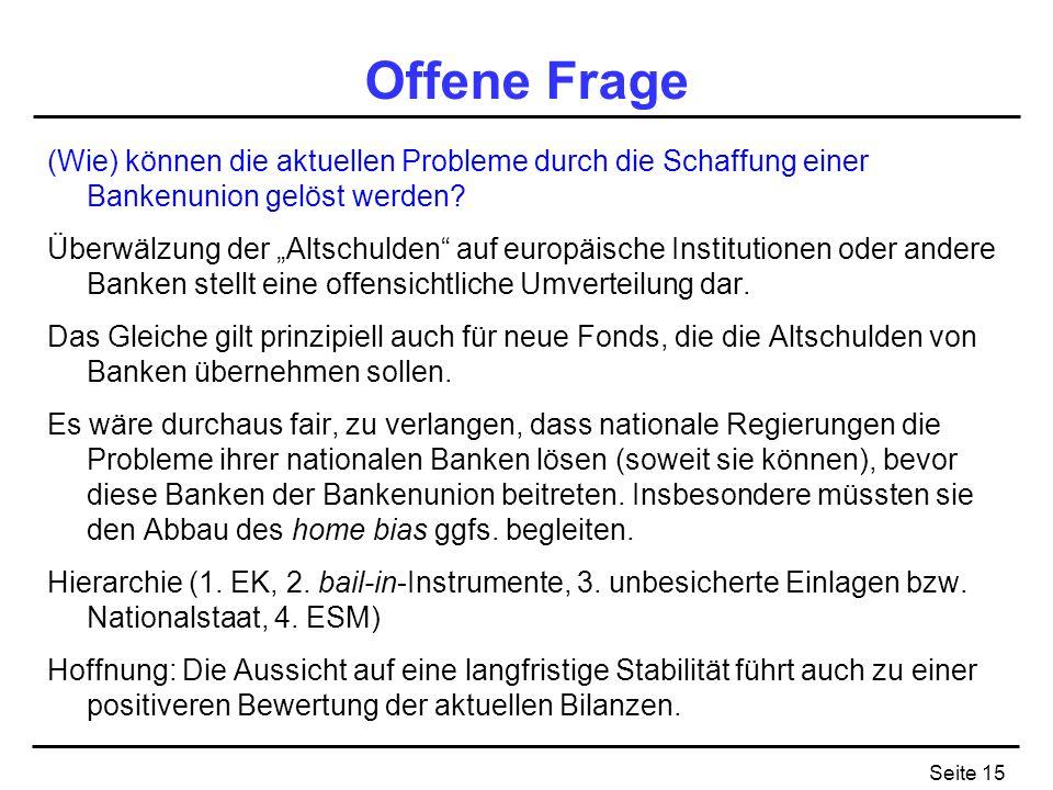 Offene Frage (Wie) können die aktuellen Probleme durch die Schaffung einer Bankenunion gelöst werden