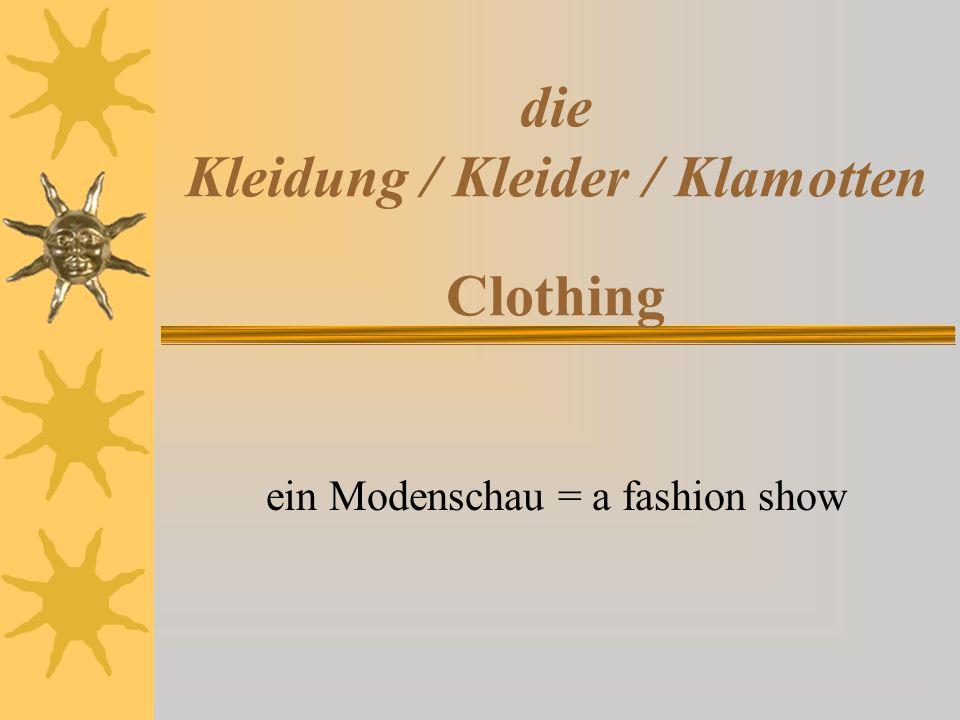 die Kleidung / Kleider / Klamotten Clothing