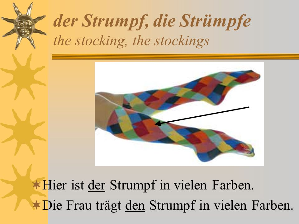 der Strumpf, die Strümpfe the stocking, the stockings