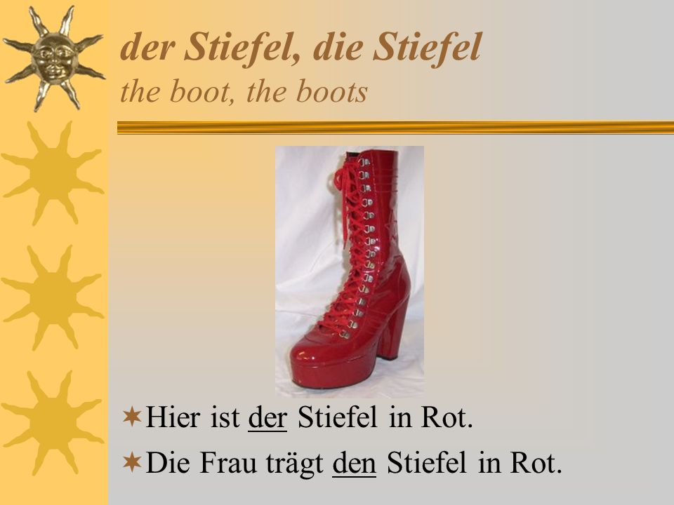 der Stiefel, die Stiefel the boot, the boots