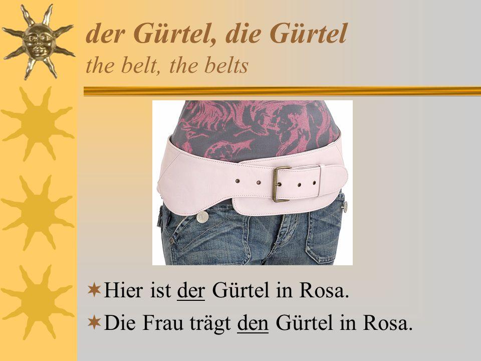 der Gürtel, die Gürtel the belt, the belts