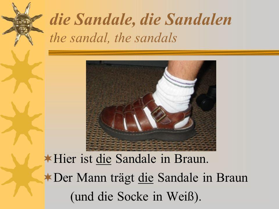 die Sandale, die Sandalen the sandal, the sandals