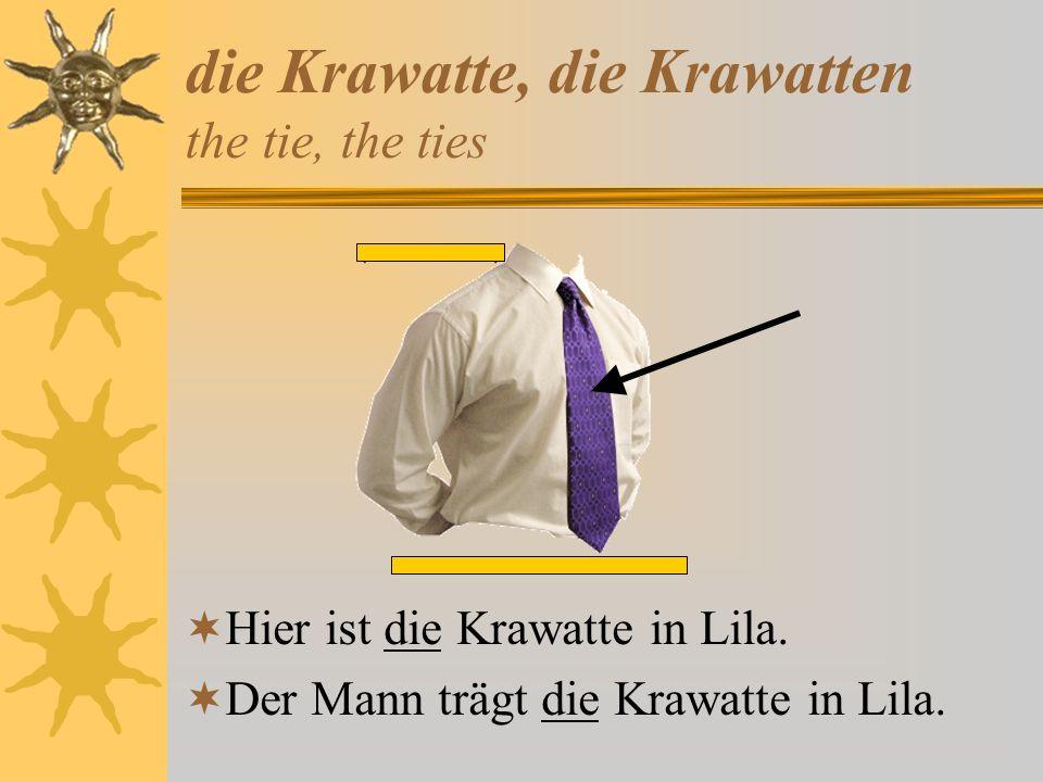 die Krawatte, die Krawatten the tie, the ties