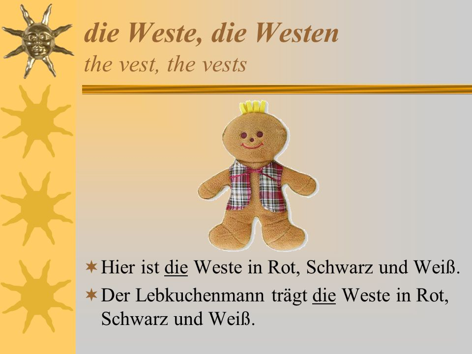 die Weste, die Westen the vest, the vests
