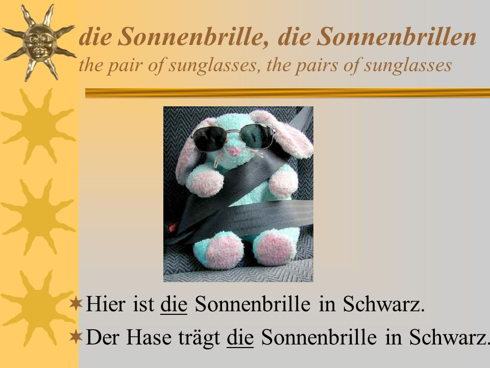 die Sonnenbrille, die Sonnenbrillen the pair of sunglasses, the pairs of sunglasses