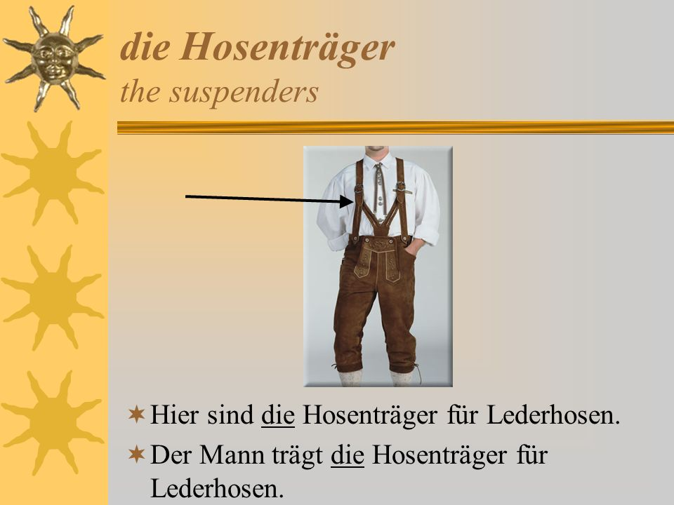 die Hosenträger the suspenders