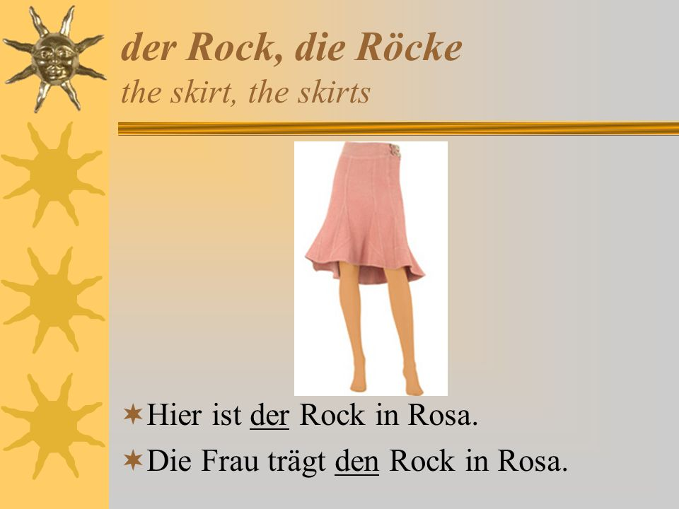 der Rock, die Röcke the skirt, the skirts