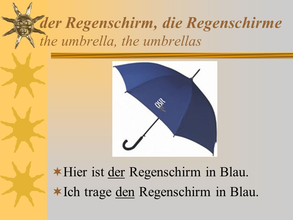 der Regenschirm, die Regenschirme the umbrella, the umbrellas