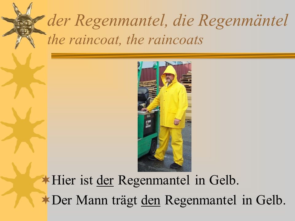 der Regenmantel, die Regenmäntel the raincoat, the raincoats