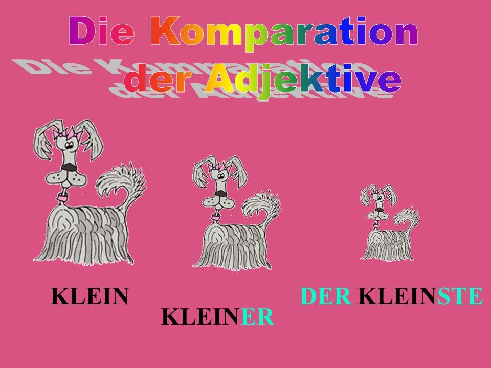 Die Komparation der Adjektive KLEIN DER KLEINSTE KLEINER